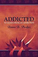 Addicted to Learn from an Addiction
