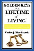Bloodworth, Venice J.: Golden Keys to a Lifetime of Living