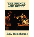 The Prince and Betty - P G Wodehouse