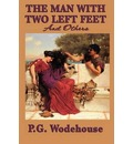 The Man with Two Left Feet, and Others - P G Wodehouse