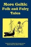 Jacobs, Joseph: More Celtic Folk and Fairy Tales
