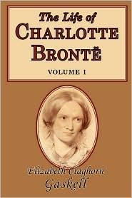 The Life of Charlotte Brontë, Volume 1 - Elizabeth Gaskell