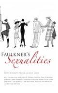 Faulkner's Sexualities - Ann J. Abadie, Annette Trefzer