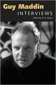 Guy Maddin: Interviews - D.K. Holm (Editor)