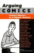 Arguing Comics - Jeet Heer, Kent Worcester