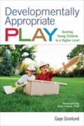 Developmentally Appropriate Play - Gaye Gronlund