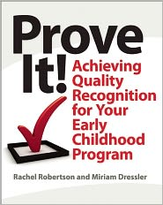 Prove It!: Achieving Quality Recognition for Your Early Childhood Program - Rachel Robertson, Miriam Dressler