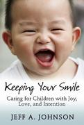 Jeff A. Johnson: Keeping Your Smile
