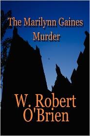 The Marilynn Gaines Murder - W. Robert O'Brien