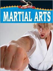 Martial Arts (In the Zone Series) - Blaine Wiseman