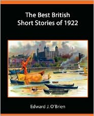 The Best British Short Stories Of 1922 - Edward J. O'Brien