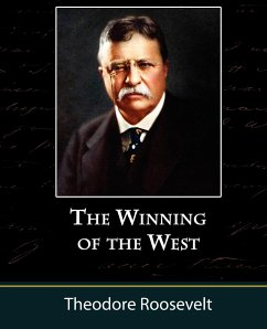 The Winning of the West, Volume One From the Alleghanies to the Mississippi, 1769-1776 - Roosevelt, Theodore