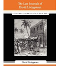 The Last Journals of David Livingstone - In Central Africa, from 1865 to His Death, Volume II (of 2), 1869-1873 Continued by a Narrative of His Last M - David Livingstone