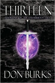 Thirteen-Book One Of The Crusader's Tale - Don Burks