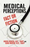 Medical Perceptions: Fact or Fiction