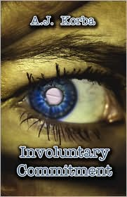 Involuntary Commitment - A. J. Korba
