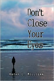 Don'T Close Your Eyes - Kathy L. Milligan