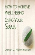 How to Achieve Well-Being Using Your Senses