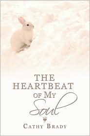 The Heartbeat Of My Soul - Cathy Brady