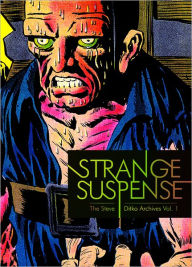 Strange Suspense: The Steve Ditko Archives, Volume 1 - Steve Ditko