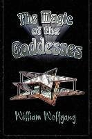 The Magic of the Goddesses - Wolfgang, William