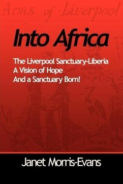 Into Africa, a Vision of Hope and a Sanctuary Born - Morris-Evans, Janet