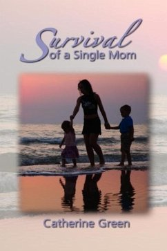 Survival of a Single Mom - Green, Catherine M.