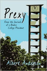 Prexy, From The Journals Of A Rookie College President - Albert Anderson