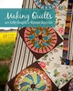 Making Quilts with Kathy Doughty of Material Obsession - Kathy Doughty