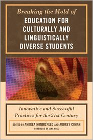 Breaking the Mold of Education for Culturally and Linguistically Diverse Students - Andrea Honigsfeld (Editor), Audrey Cohan (Editor)