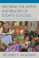 Exploring the Myths and the Realities of Today's Schools - Richard P. McAdams