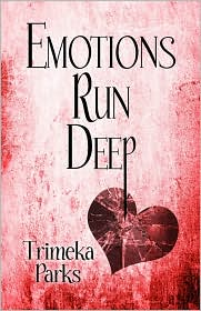 Emotions Run Deep - Trimeka Parks