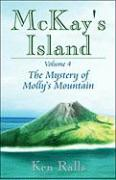 McKay's Island Volume 4: The Mystery of Molly's Mountain