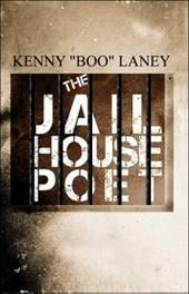 """The Jail House Poet - Laney, Kenny """"Boo"""""""