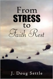 From Stress To Faith Rest - J. Doug Settle