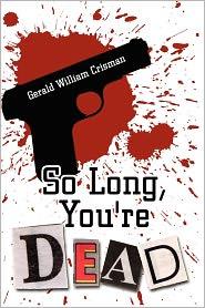 So Long, You'Re Dead - Gerald William Crisman