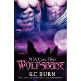 MIA Case Files: Wolfsbane - K. C. Burn