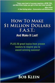 How to Make $1 Million Dollars F.A.S.T. - Bob Klein