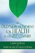 An Old-New Treatment for Health in the 21st Century