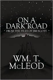 On A Dark Road - Wm. T. Mcleod
