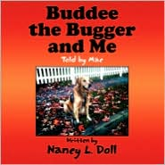 Buddee the Bugger and Me - Nancy L. Doll