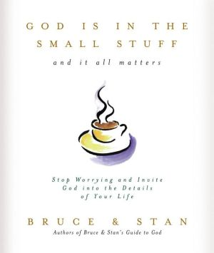 God Is in the Small Stuff - Bruce Bickel, Stan Jantz