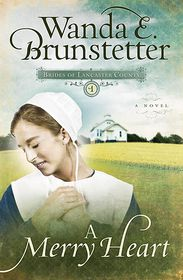 A Merry Heart (Brides of Lancaster County Series #1) - Wanda E. Brunstetter