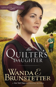 The Quilter's Daughter (Daughters of Lancaster County Series #2) - Wanda E. Brunstetter