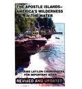 The Apostle Islands--America's Wilderness in the Water - Lawrence William Newman
