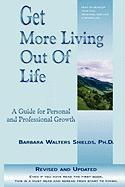 Get More Living Out of Life