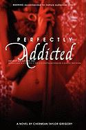 Perfectly Addicted
