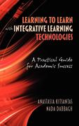 Kitsantas, Anastasia;Dabbagh, NADA: Learning to Learn with Integrative Learning Technologies (Ilt)