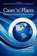 Cases'n'places: Global Cases in Educational and Performance Technology (PB) (Educational Design and Technology in the Knowledge Society)