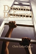 Dreams Deferred: Dropping Out and Struggling Forward - Carger, Chris Liska